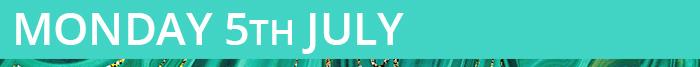 Monday 5th July
