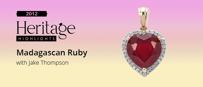 Heritage Highlights 2012: Madagascan Ruby
